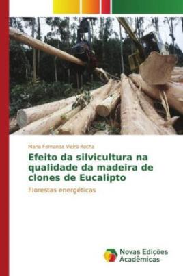 Efeito da silvicultura na qualidade da madeira de clones de Eucalipto