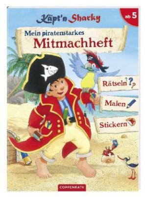 Käpt'n Sharky - Mein piratenstarkes Mitmachheft
