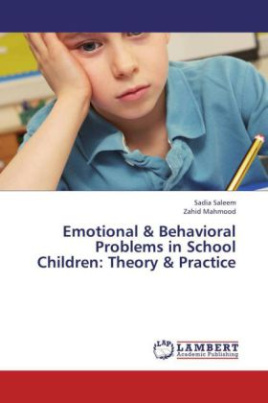 Emotional & Behavioral Problems in School Children: Theory & Practice