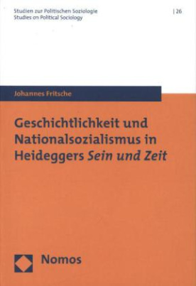 Geschichtlichkeit und Nationalsozialismus in Heideggers Sein und Zeit