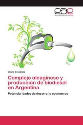 Complejo oleaginoso y producción de biodiesel en Argentina
