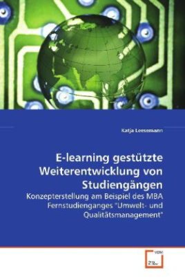 E-learning gestützte Weiterentwicklung von Studiengängen