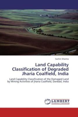 Land Capability Classification of Degraded Jharia Coalfield, India