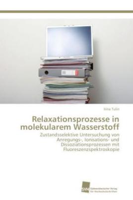 Relaxationsprozesse in molekularem Wasserstoff
