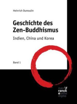 Geschichte des Zen-Buddhismus. Bd.1