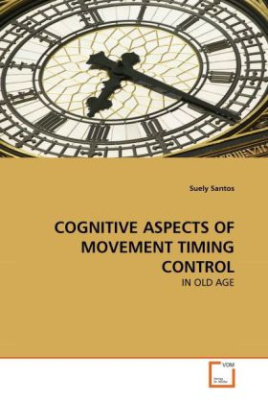 COGNITIVE ASPECTS OF MOVEMENT TIMING CONTROL