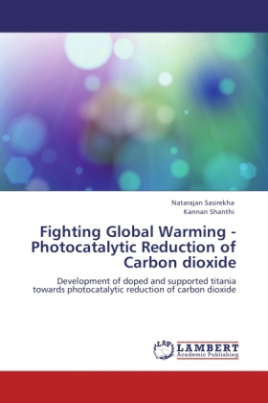 Fighting Global Warming - Photocatalytic Reduction of Carbon dioxide