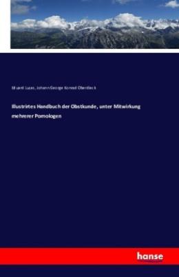 Illustrirtes Handbuch der Obstkunde, unter Mitwirkung mehrerer Pomologen