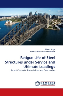 Fatigue Life of Steel Structures under Service and Ultimate Loadings