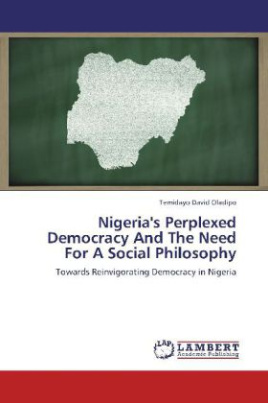 Nigeria's Perplexed Democracy And The Need For A Social Philosophy
