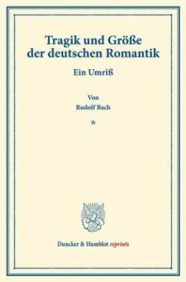 Tragik und Größe der deutschen Romantik