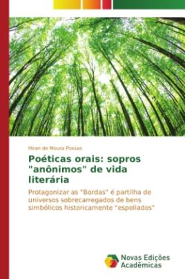 """Poéticas orais: sopros """"anônimos"""" de vida literária"""