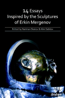 14 Essays Inspired by the Sculptures of Erkin Mergenov