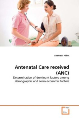 Antenatal Care received (ANC)