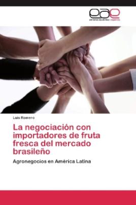 La negociación con importadores de fruta fresca del mercado brasileño