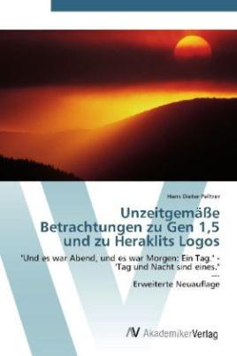 Unzeitgemäße Betrachtungen zur Genesis 1,5 und zu Heraklits Logos