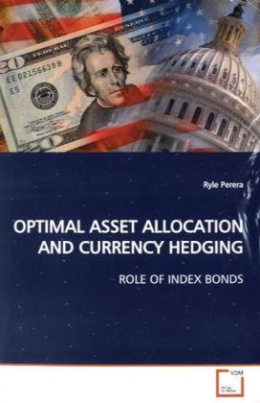 OPTIMAL ASSET ALLOCATION AND CURRENCY HEDGING