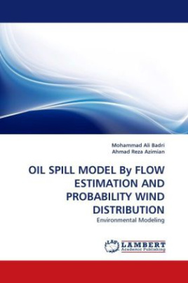 OIL SPILL MODEL By FLOW ESTIMATION AND PROBABILITY WIND DISTRIBUTION