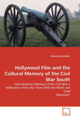 Hollywood Film and the Cultural Memory of the Civil War South