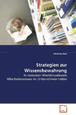 Strategien zur Wissensbewahrung
