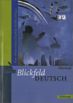 Blickfeld Deutsch, Oberstufe, bisherige Ausgabe