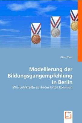 Modellierung der Bildungsgangempfehlung in Berlin