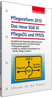 Pflegereform 2015: Das neue SGB XI, PflegeZG und FPfZG