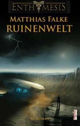 Enthymesis, Ruinenwelt