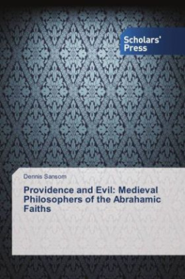 Providence and Evil: Medieval Philosophers of the Abrahamic Faiths