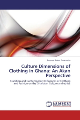 Culture Dimensions of Clothing in Ghana: An Akan Perspective