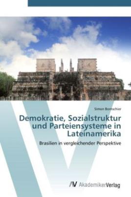 Demokratie, Sozialstruktur und Parteiensysteme in Lateinamerika