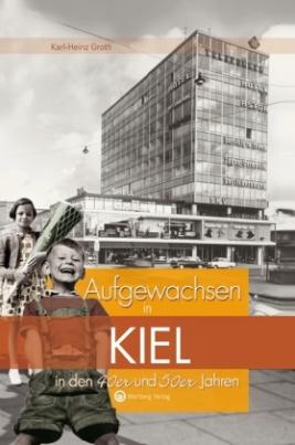 Aufgewachsen in Kiel in den 40er und 50er Jahren