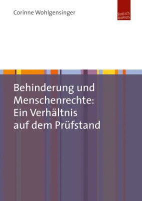Behinderung und Menschenrechte: Ein Verhältnis auf dem Prüfstand