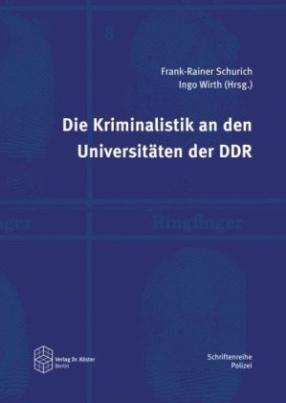 Die Kriminalistik an den Universitäten der DDR