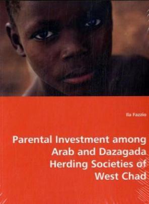 Parental Investment among Arab and Dazagada Herding Societies of West Chad