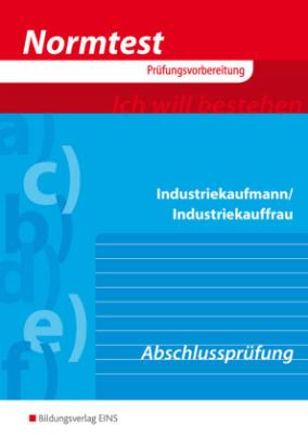 Industriekaufmann/Industriekauffrau, Vorbereitung auf die Abschlussprüfung