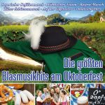Die größten Blasmusikhits am Oktoberfest