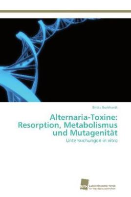 Alternaria-Toxine: Resorption, Metabolismus und Mutagenität