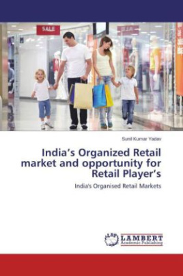 India's Organized Retail market and opportunity for Retail Players