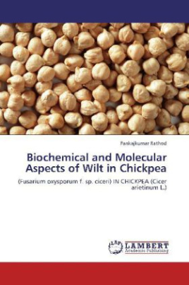Biochemical and Molecular Aspects of Wilt in Chickpea