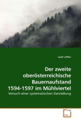 Der zweite oberösterreichische Bauernaufstand 1594-1597 im Mühlviertel