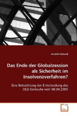 Das Ende der Globalzession als Sicherheit im Insolvenzverfahren?
