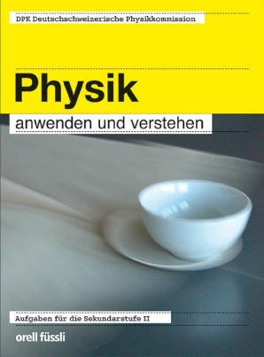 Physik anwenden und verstehen