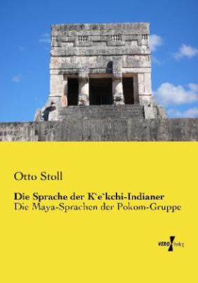 Die Sprache der K`e`kchi-Indianer