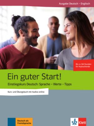 Ein guter Start! - Kurs- und Übungsbuch + Audios online, Ausgabe Deutsch-Englisch