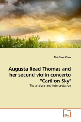 "Augusta Read Thomas and her second violin concerto ""Carillon Sky"""