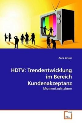 HDTV: Trendentwicklung im Bereich Kundenakzeptanz