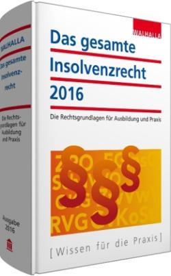 Das gesamte Insolvenzrecht, Ausgabe 2016