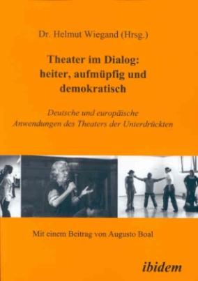 Theater im Dialog: heiter, aufmüpfig und demokratisch.
