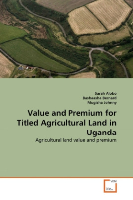 Value and Premium for Titled Agricultural Land in Uganda